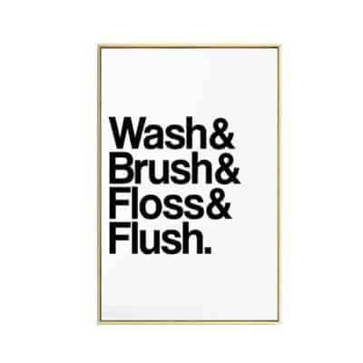 Wash Brush Flush Inspirational Quotes | Unframed Canvas Art unique and elegant Canvas print - Wall Art Quote / 40x50 cm
