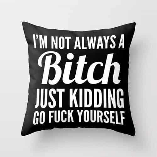 Hey Girl! I Am Not Always A Bitch | Celiné Printed Cushion